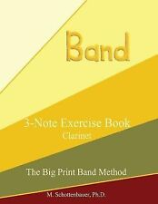3-Note Exercise Book: Clarinet by M. Schottenbauer (2013, Paperback, Large Type)