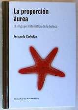 LA PROPORCIÓN ÁUREA - FERNANDO CORBALÁN - EL MUNDO ES MATEMÁTICO - RBA 2010