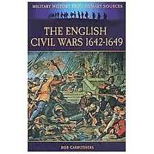 The English Civil Wars 1642-1649 (Military History from Primary Sources), , Carr