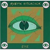 NEW/SEALED Robyn Hitchcock-Eye  CD - remaster with bonus tracks
