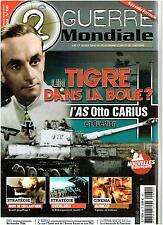 2E GUERRE MONDIALE N° 60 - UN TIGRE DANS LA BOUE? L'AS OTTO CARIUS EN QUESTION