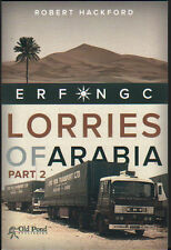 ERF MIDDLE EAST TRUCK BOOK: LORRIES OF ARABIA PART 2 - Robert Hackford
