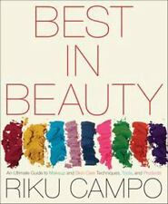 Best in Beauty: An Ultimate Guide to Makeup and Skincare Techniques, Tools, and