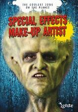 Special Effects Make-up Artist: The Coolest Jobs on the Planet-ExLibrary
