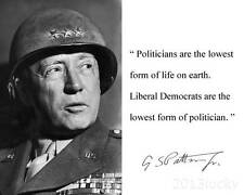 "General George S. Patton ""Politicians"" Autograph Quote 8x10 Photo Picture #59"