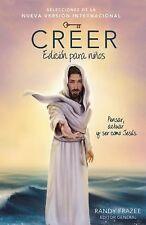Creer - Edición para Niños : Pensar, Actuar y Ser Como Jesús by Randy Frazee...