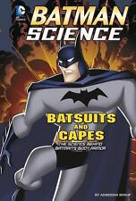 Batsuits and Capes: The Science Behind Batman's Body Armor (Batman Sci-ExLibrary