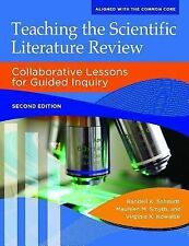 Libraries Unlimited Guided Inquiry Ser.: Teaching the Scientific Literature...