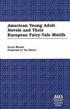 American Young Adult Novels and Their European Fairy-Tale Motifs (American Unive
