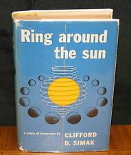 RING AROUND THE SUN - A STORY OF TOMORROW BY CLIFFORD D SIMAK 1ST EDITION IN DJ