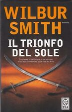 Wilbur Smith,Il trionfo del sole, TEA 2007 R