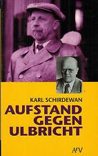 Schirdewan, insurrezione contro Ulbricht, prima-Honecker sed lotta per correzione di rotta DDR