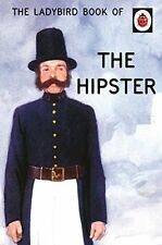 The Ladybird Book of the Hipster (Ladybirds for Grown-Ups) (HC) 0718183592