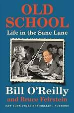Old School: Life in the Sane Lane by Bill O'Reilly, Bruce Feirstein...