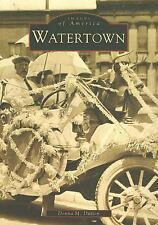 Images of America: Watertown by Donna M. Dutton (2001, Paperback)