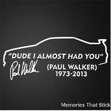 Amigo casi he tenido que Paul Walker coche ventana Jdm Novedad Vinilo Decal Sticker V1