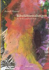 Arnulf Rainer: Bibelübermalungen , Hatje Cantz, geb., neuwertig