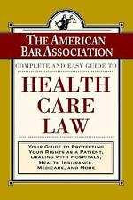 The ABA Complete and Easy Guide to Health Care Law: Your Guide to Protecting You