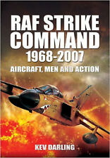 RAF Strike Command 1968 -2007: Aircraft, Men and Action, New, Darling, Kev Book