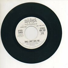 SPYDER TURNER 45 RPM Promo Record SINCE I DON'T HAVE YOU Northern Soul MINT
