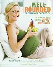 The Well-Rounded Pregnancy Cookbook: Give Your Baby a Healthy Start with 100 Rec