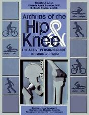 Arthritis of the Hip and Knee : The Active Person's Guide to Taking Charge by...