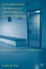 Contemporary Criminology and Criminal Justice Theory: Evaluating Justi-ExLibrary