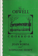 THIS IS *ORWELL VT 1984 VINTAGE COOK BOOK *RECIPES *LOCAL HISTORY *KORDA & HEMPT