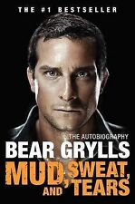 Mud, Sweat, and Tears: The Autobiography by Bear Grylls (Hardback)
