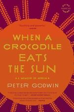 When a Crocodile Eats the Sun : A Memoir of Africa by Peter Godwin Paperback
