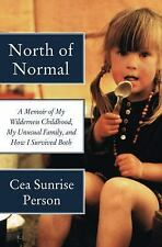 North of Normal: A Memoir of My Wilderness Childhood, My Unusual Famil-ExLibrary