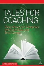 Tales for Coaching: Using Stories and Metaphors with Individuals and Small Group