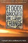 Floods, Droughts, and Climate Change, Michael Collier, Robert H. Webb, Very Good