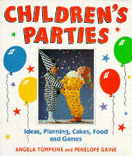 Children's Parties: Ideas, Planning, Cakes, Food and Games, Angela Hollest, Pene