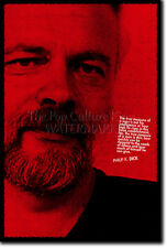 PHILIP K. DICK ART PRINT PHOTO POSTER GIFT QUOTE PHILLIP