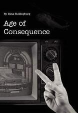 Age of Consequence by Dana Shillingburg (2003, Hardcover)