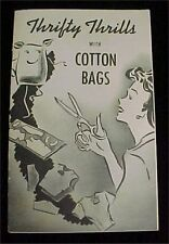 Vintage Book  Feedsack Flour Sugar Sack Thrifty Thrills w Cotton Bags 1940s Era