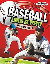 Play Like the Pros (Sports Illustrated for Kids) Ser.: Play Baseball Like a...