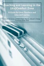 Teaching and Learning in the (Dis)Comfort Zone : A Guide for New Teachers and...