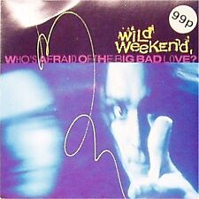 "WILD WEEKEND 'WHO'S AFRAID OF THE BIG BAD LOVE ?' UK PICTURE SLEEVE 7"" SINGLE"