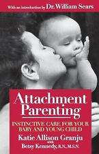 Attachment Parenting : Instinctive Care for Your Baby and Young Child by...
