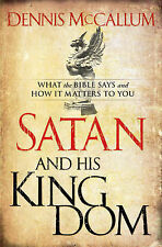 Satan and His Kingdom: What the Bible Says and How it Matters to You by...