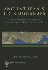 ANCIENT IRAN AND ITS NEIGHBOURS - CAMERON A. PETRIE (HARDCOVER) NEW