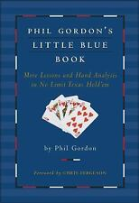 Phil Gordon's Little Blue Book: More Lessons and Hand Analysis in No Limit Texa