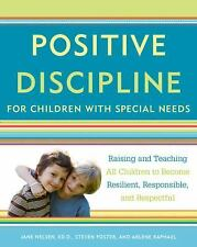 Positive Discipline for Children with Special Needs: Raising and Teaching All Ch