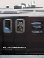 William Wegman: How Do You Get To Moma Qns? William Wegman Hardcover