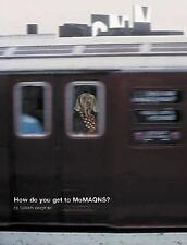 William Wegman: How Do You Get To Moma Qns? William Wegman Hardcover