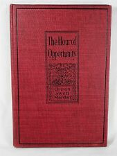 1900 The Hour Of Opportunity by Orison Swett Marden Pushing to the Front Success