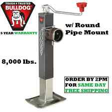 "BULLDOG SQUARE SWIVEL TRAILER JACK 8000 LB w/ ROUND PIPE MOUNT 10"" LIFT FIXD LEG"