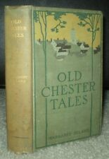 1898, 1ST ED, 2ND STATE, OLD CHESTER TALES, DELAND, ILLUSTRATED BY HOWARD PYLE